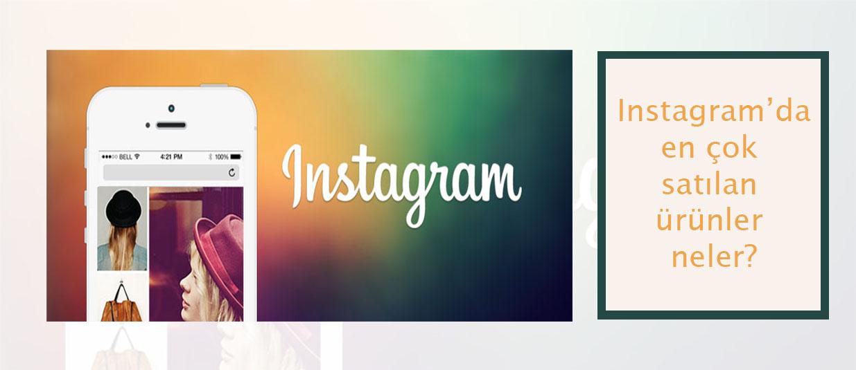 instagramda en çok satılan ürünler neler