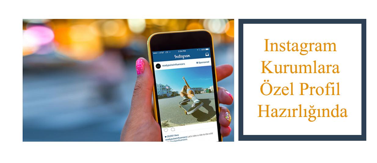 Instagram Kurumlara Özel Profil Hazırlığında